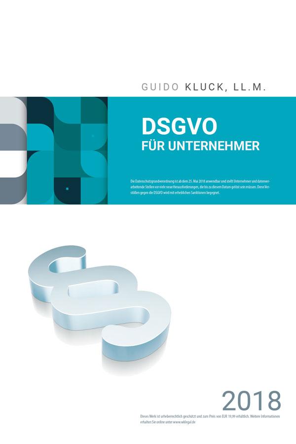 DSGVO für Unternehmen von RA Guido Kluck LL.M.